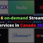 Top 6 on-demand Streaming Services in Canada 2021